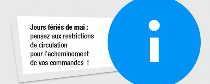 Jours fériés de mai : pensez aux restrictions de circulation pour l'acheminement de vos commandes  !
