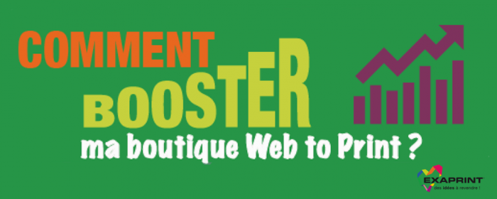 Comment booster ma boutique Web to Print ?
