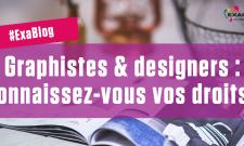 Graphistes & designers : connaissez-vous vos droits ?