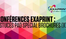 Conférence Exaprint : Astuces PAO Spécial Brochures