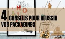 4 conseils pour réussir vos packagings