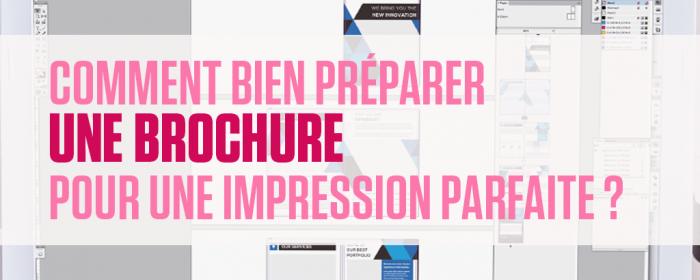 Comment bien préparer une brochure pour une impression parfaite ?