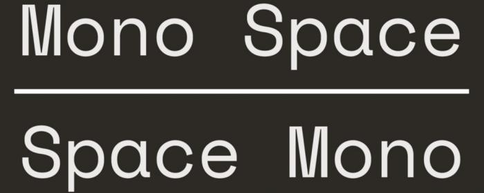 Typographie monospace by google : Space Mono