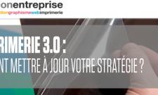 L'imprimerie 3.0 : comment mettre à jour votre stratégie ?