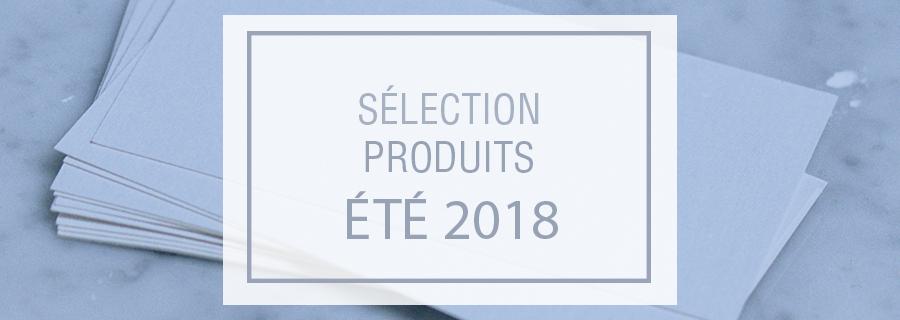 sélection produits juin 2018