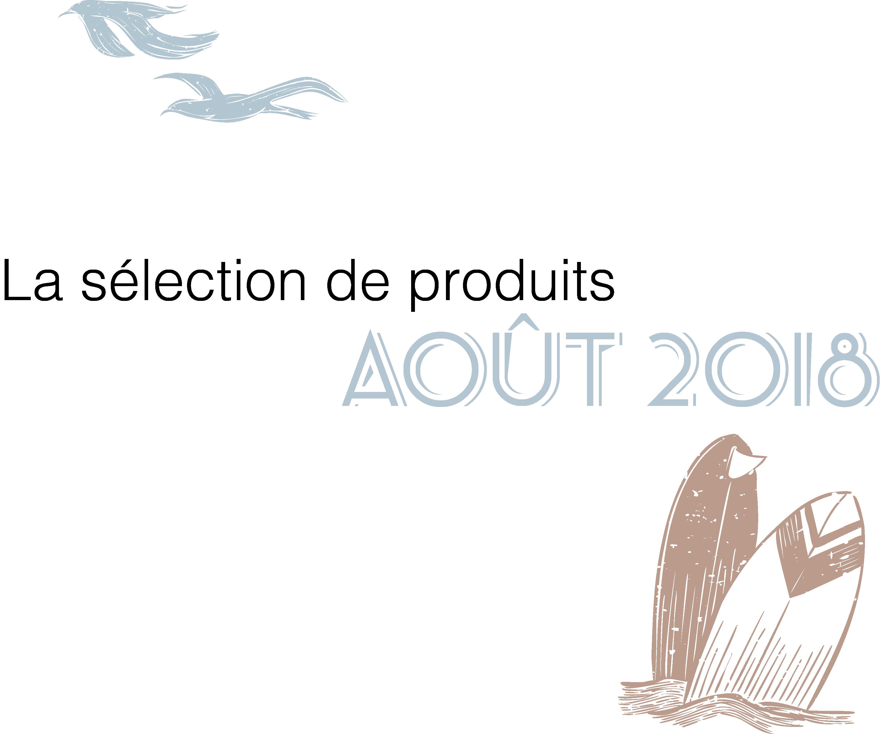 sélection de produits aout 2018