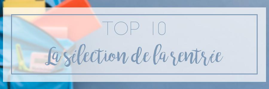 top 10 sélection rentrée 2019